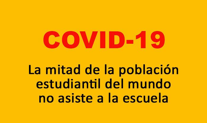 COVID 19: La mitad de la población estudiantil del mundo no asiste a la escuela